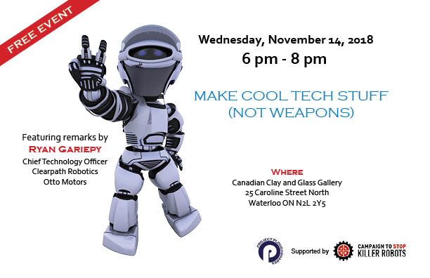 EVENT: Make Cool Tech Stuff (Not Weapons) | Project Ploughshares